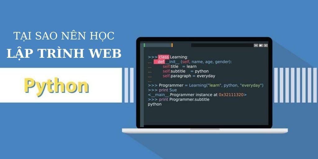 Python là gì? Tại sao bạn nên học lập trình web với Python?