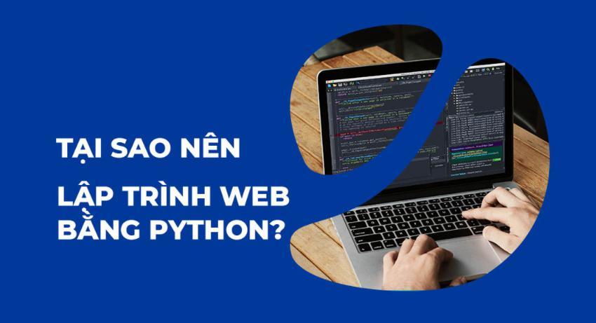 Tại sao bạn nên học lập trình web với Python